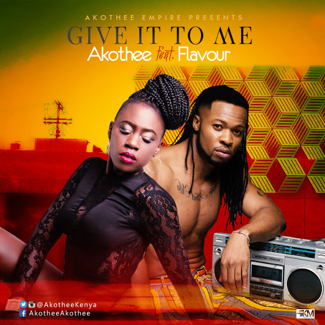 akothee-ft-flavour-give-it-to-me
